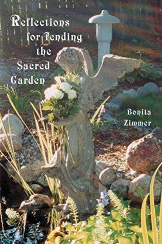 [Reflections for Tending the Sacred Garden] (By: Bonita Jean Zimmer) [published: April, 2003]