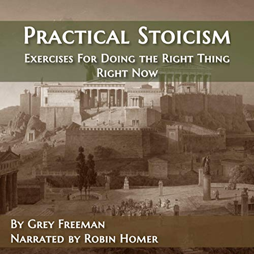 Practical Stoicism: Exercises for Doing the Right Thing Right Now Titelbild