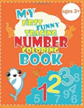 My first funny Tracing number coloring book: Fun Coloring and tracing numbers Children's Activity Coloring Books for Toddlers and Kids Ages 3, 4 & 5 ... Girls (with Pages for space drawing to kids.)