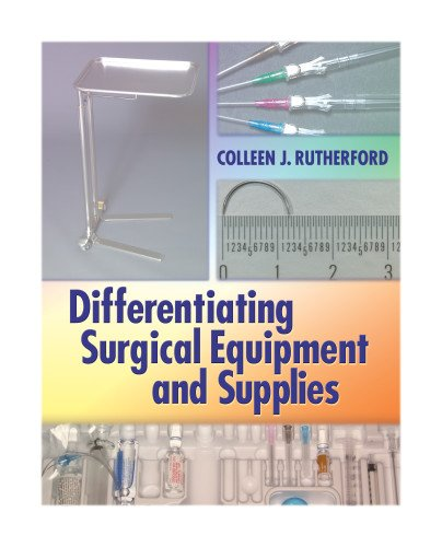 Compare Textbook Prices for Differentiating Surgical Equipment and Supplies 1 Edition ISBN 9780803615724 by Rutherford RN  MSN, Colleen J.