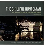 The Skillful Huntsman: Visual Development of a Grimm Tale TP: Visual Development of a Grimm Tale at Art College of Design