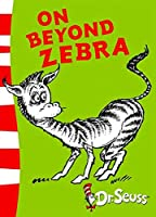 On Beyond Zebra: Yellow Back Book (Dr. Seuss - Yellow Back Book)