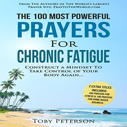 The 100 Most Powerful Prayers for Chronic Fatigue audiobook cover art