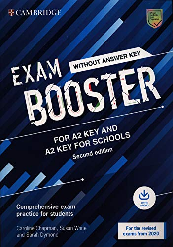 Exam Booster for A2 Key and A2 Key for Schools Without Answer Key with Audio for the Revised 2020 Exams: Comprehensive Exam Practice for Students (Cambridge English Exam Boosters)