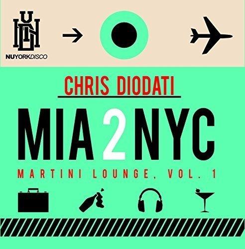 MIA 2 NYC – Martini Lounge, Vol. 1