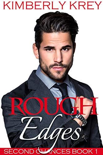 Rough Edges (Second Chances Book 1)