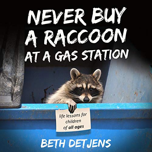 Never Buy a Raccoon at a Gas Station audiobook cover art