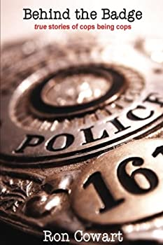 Behind the Badge  True stories of cops being cops
