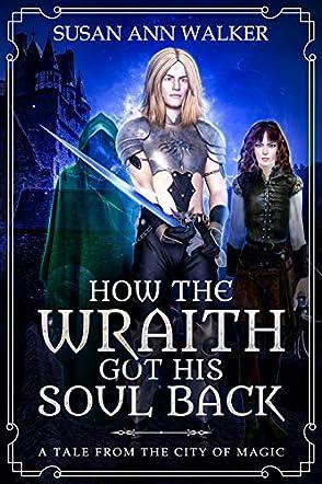 How the Wraith Got His Soul Back