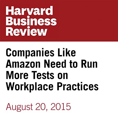 Companies Like Amazon Need to Run More Tests on Workplace Practices audiobook cover art