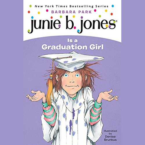 Junie B. Jones is a Graduation Girl, Book 17 audiobook cover art