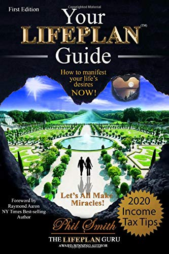 Your LIFEPLAN Guide: How to Manifest Your Life's Desires NOW!