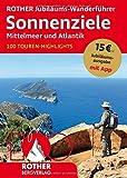 ROTHER Jubiläums-Wanderführer Sonnenziele - Mittelmeer und Atlantik: 100 Touren-Highlights. Mit...