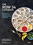 The Row 34 Cookbook: Stories and Recipes from a Neighborhood Oyster Bar