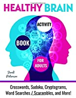 Healthy Brain Activity Book for Adults: Crosswords, Sudoku, Cryptograms, Word Searches, Word Scrambles, Mazes and More!