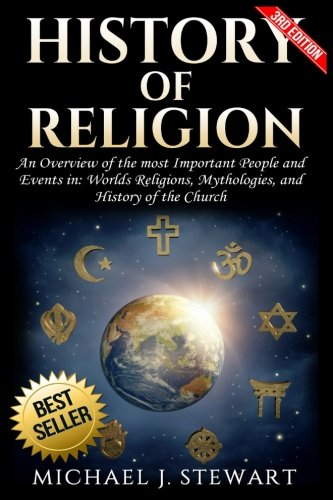 History of Religion: An Overview of the most Important People and Events in The World's Religions, Mythologies History of the Church