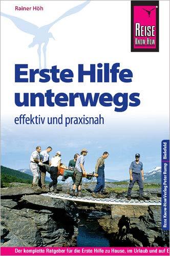 Reise Know-How Erste Hilfe unterwegs – effektiv und praxisnah: Fundiertes medizinisches Basiswissen für Laien und Experten (Sachbuch)