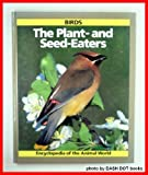 Birds: The Plant and Seed Eaters