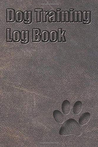 Dog Training Log Book: Service, Trainers Template, Obedience training for dogs, Train Your Pet, dog activity monitor, logbook, Notebook, Journal