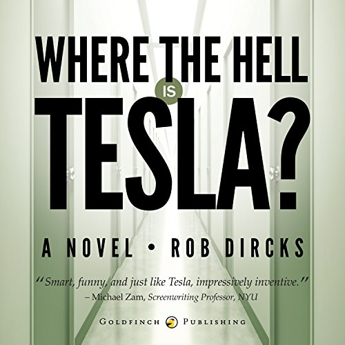Where the Hell is Tesla?     A Novel              By:                                                                                                                                 Rob Dircks                               Narrated by:                                                                                                                                 Rob Dircks                      Length: 5 hrs and 4 mins     4,097 ratings     Overall 4.2