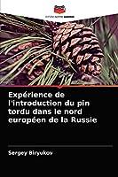Expérience de l'introduction du pin tordu dans le nord européen de la Russie