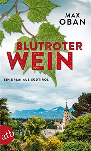 Blutroter Wein: Ein Krimi aus Südtirol