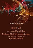 Hegels Griff nach dem Unendlichen: Begnuegte er sich mit dem Paradigma Lagranges oder kam er zu einer eigenen Grenzwertbetrachtung?