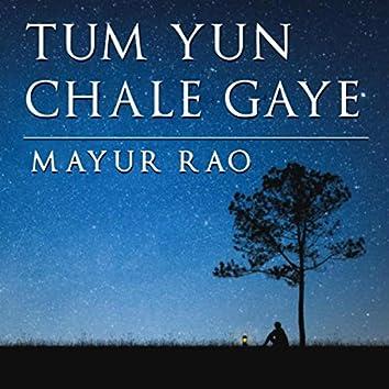Tum Yun Chale Gaye