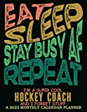 Super Cool Hockey Coach│ 2022 Monthly Calendar Planner: Hockey Coach Gifts │ Funny Appreciation & Sweary Gag Gift │ At-a-Glance Organizer Diary To-Do s Notes Password Log etc.