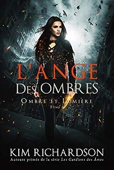 L'Ange des Ombres (Ombre et Lumière t. 6) par [Kim  Richardson, Joëlle Da Cunha, Valentin Translation]