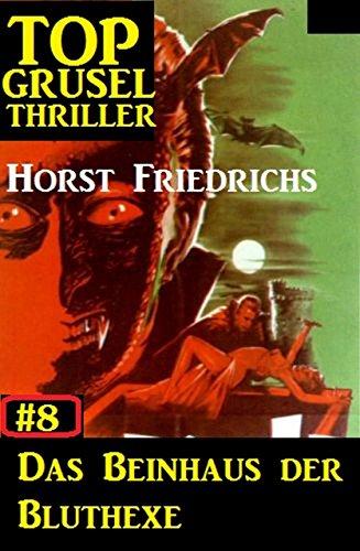 Top Grusel Thriller #8: Das Beinhaus der Bluthexe