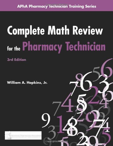 Complete Math Review For The Pharmacy Technician Apha Pharmacy Technician Training Series
