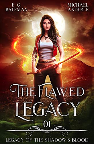 The Flawed Legacy (Legacy of the Shadow's Blood Book 1)