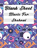 Blank Sheet Music For Shehnai: Music Manuscript Paper, Clefs Notebook,(8.5 x 11 IN) 120 Pages,120 full staved sheet, music sketchbook, Composition ... for students / Professionals (Volume 2)