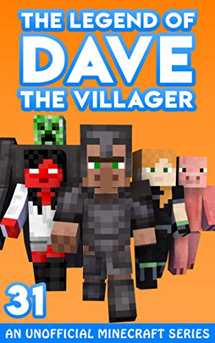 Dave the Villager 31: An Unofficial Minecraft Story (The Legend of Dave the Vill