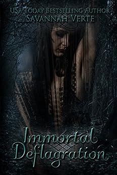Immortal Deflagration by [Savannah Verte]