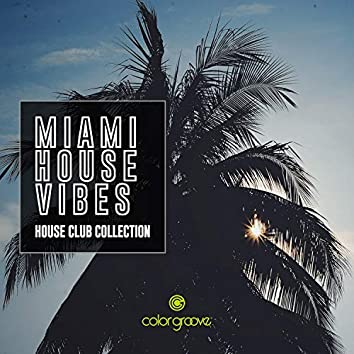 Miami House Vibes (House Club Collection)