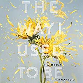 The Way I Used to Be                   By:                                                                                                                                 Amber Smith                               Narrated by:                                                                                                                                 Rebekkah Ross                      Length: 9 hrs and 36 mins     546 ratings     Overall 4.5
