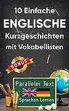 10 Einfache Englische Kurzgeschichten mit Vokabellisten: A2 zweisprachiges englisch-deutsches Buch - Paralleler text - Englisch lernen erwachsene