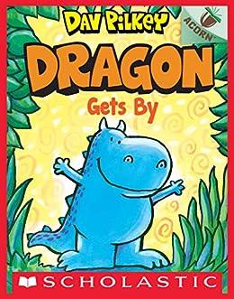 Dragon Gets By: An Acorn Book (Dragon #3) by [Dav Pilkey]