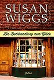 Die Buchhandlung zum Glück von Susan Wiggs