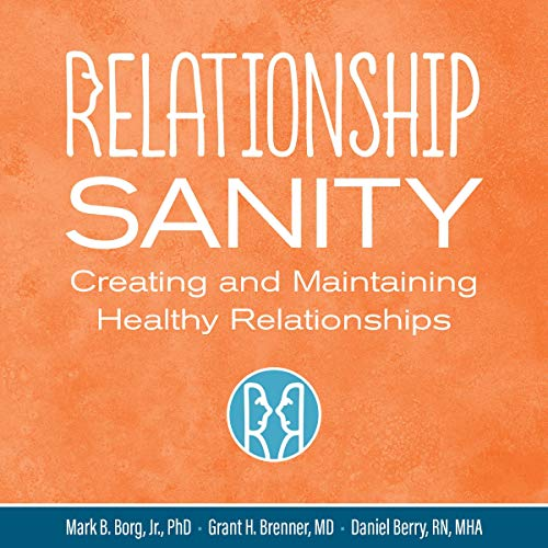 Relationship Sanity: Creating and Maintaining Healthy Relationships audiobook cover art