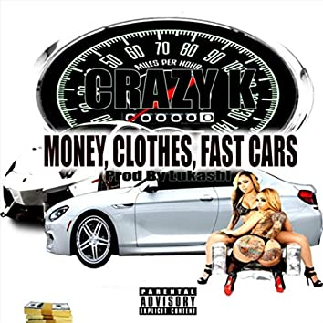 Money Clothes Fast Cars