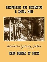Prospecting and Developing A Small Mine (Idaho Bureau of Mines Bulletin)