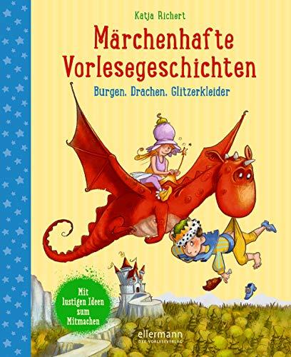 Märchenhafte Vorlesegeschichten: Burgen, Drachen, Glitzerkleider