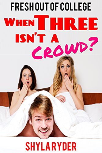 When Three isn't a Crowd? (Fresh Out of College Book 3) (English Edition)