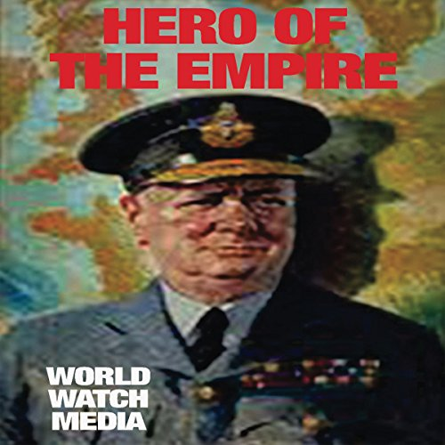 Hero of the Empire     Exploring the Military Service Career of Winston Churchill AKA the Last Lion              Autor:                                                                                                                                 World Watch Media                               Sprecher:                                                                                                                                 Damien Connolly                      Spieldauer: 42 Min.     Noch nicht bewertet     Gesamt 0,0