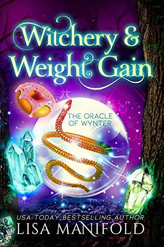 Witchery & Weight Gain: A Paranormal Women\'s Fiction Romance (The Oracle of Wynter Book 6) (English Edition)