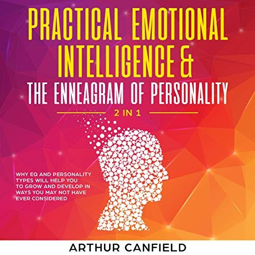 Practical Emotional Intelligence and the Enneagram of Personality: 2 in 1 cover art