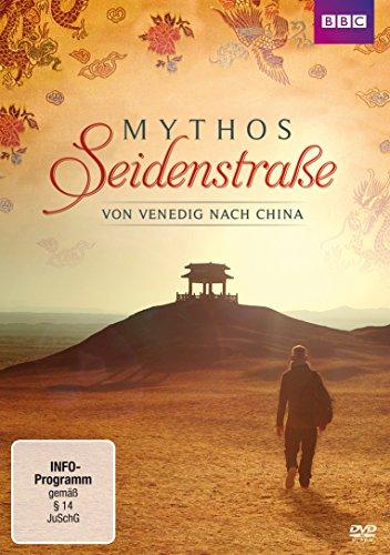 Mythos Seidenstraße - Von Venedig nach China
